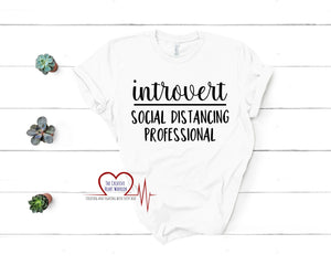Introvert T-Shirt, Social Distancing T-Shirt - The Creative Heart Warrior