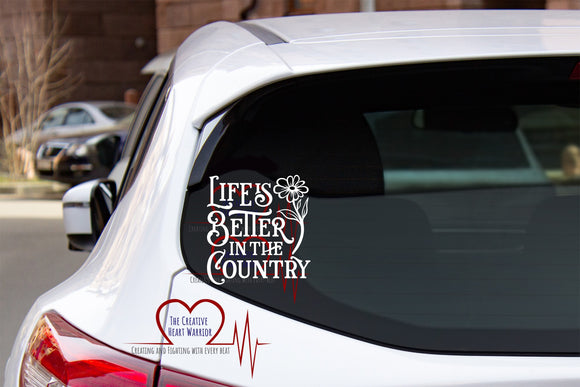 Life is Better in the Country Vinyl Decal - The Creative Heart Warrior