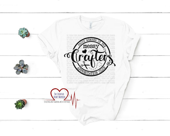 Proud Member of the Messy Crafters Appreciation Club T-Shirt