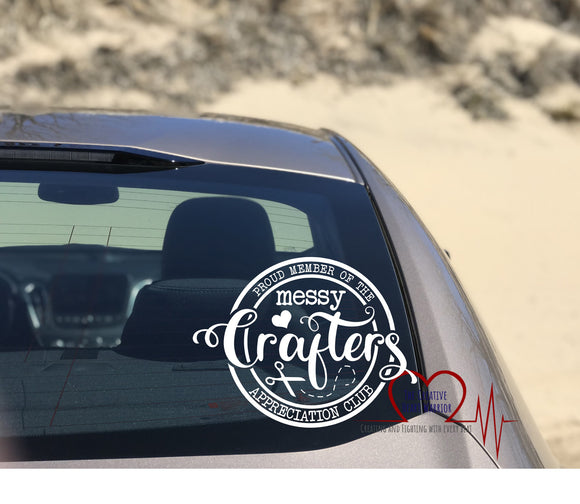 Proud Member of the Messy Crafters Appreciation Club Vinyl Decal