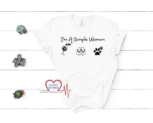 I'm a Simple Woman T-Shirt - The Creative Heart Warrior