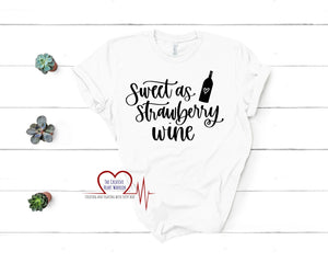 Sweet as Strawberry Wine T-Shirt - The Creative Heart Warrior
