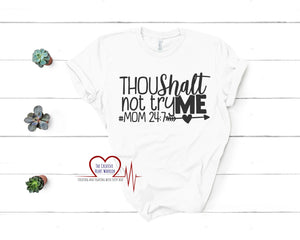Thou Shalt Not T-Shirt, Mom T-Shirt - The Creative Heart Warrior