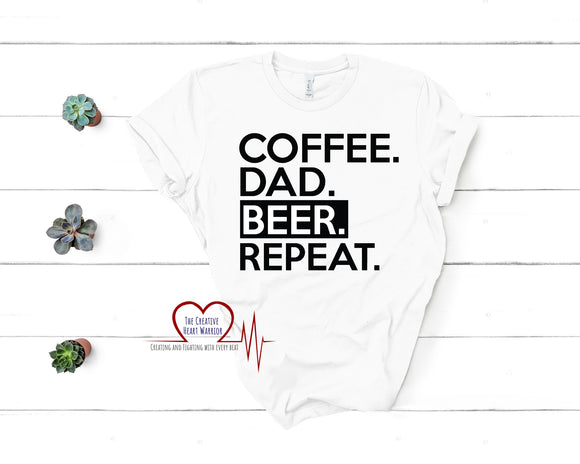 Coffee Dad Beer Repeat T-Shirt, Dad T-Shirt - The Creative Heart Warrior