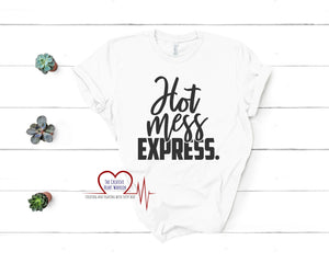 Hot Mess Express T-Shirt - The Creative Heart Warrior