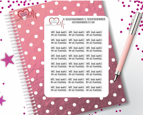 Well That Didn't Go As Planned Planner Stickers - The Creative Heart Warrior