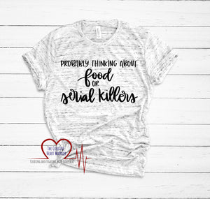 Food and Serial Killers T-Shirt - The Creative Heart Warrior