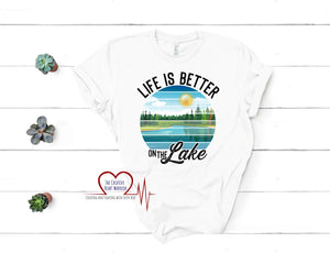 Life is Better at the Lake T-Shirt - The Creative Heart Warrior