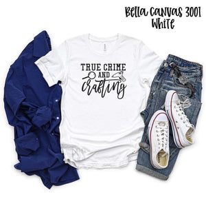 True Crime and Crafting Screen Print T-Shirt PRE ORDER ENDS 4/24
