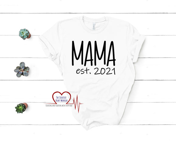 Mama Est 2021 T-Shirt - The Creative Heart Warrior