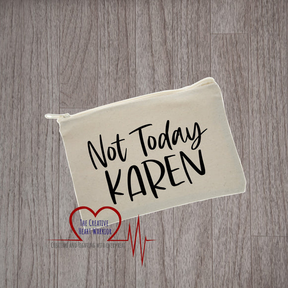 Not Today Karen Canvas Pouch