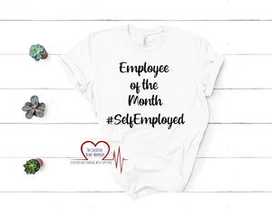 Employee of The Month T-Shirt, Self Employed T-Shirt - The Creative Heart Warrior