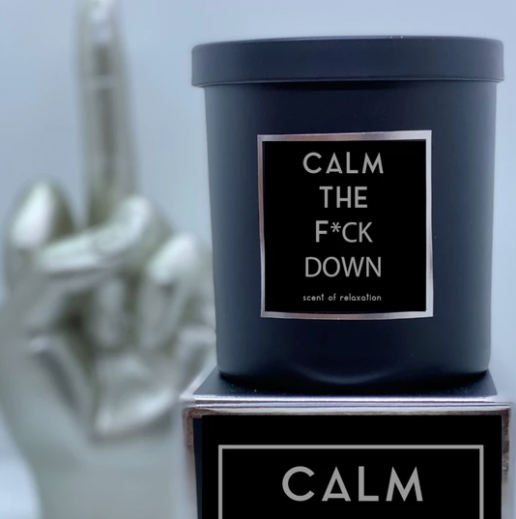 Calm the F*CK Down Candle