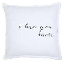 Load image into Gallery viewer, I love You More Square Pillow