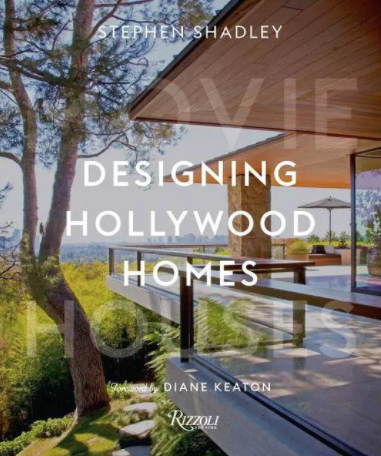 Designing Hollywood Homes Book by Stephen Shadley and Patrick Pacheco