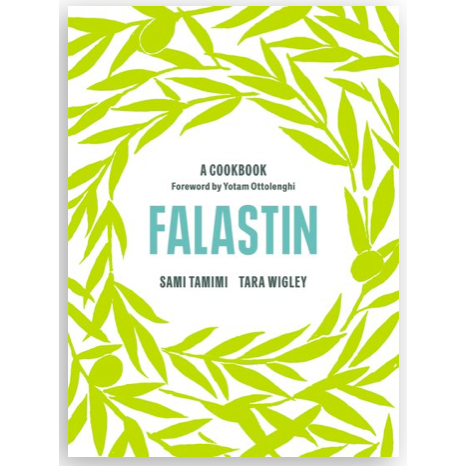 Falastin: A Cookbook by Sami Tamimi and Tara Wigley