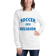 Soccer is my Religion Long Sleeve Tee