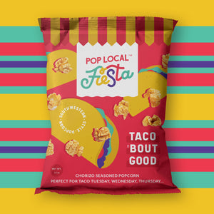 Pop Local Fiesta Taco 'Bout Good Popcorn (Snack Bags)