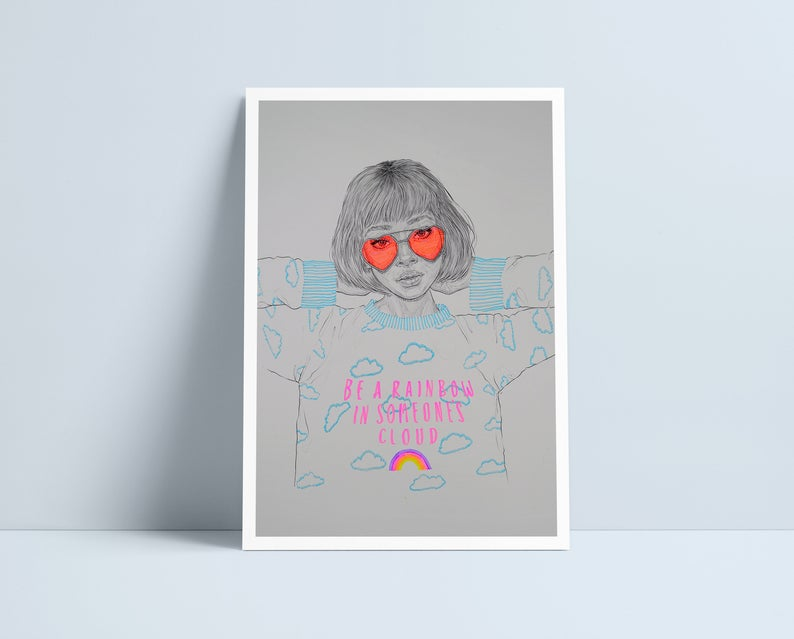 Be a rainbow in someone's cloud - A4 Print by Niki Pilkington