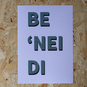 'Be 'Nei Di' Print by Waliabach