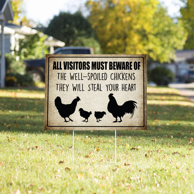 All Visitors Must Beware Of The Well-spoiled Chickens Ver 2 Yard Sign