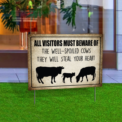 All Visitors Must Beware Of The Well-spoiled Cows Ver 2 Yard Sign