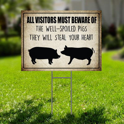 All Visitors Must Beware Of The Well-spoiled Pigs Ver 2 Yard Sign