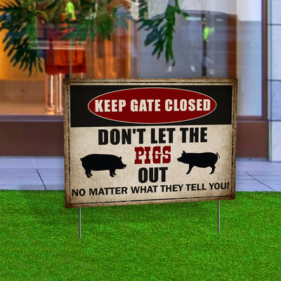 Keep Gate Closed Pigs Ver 2 Yard Sign