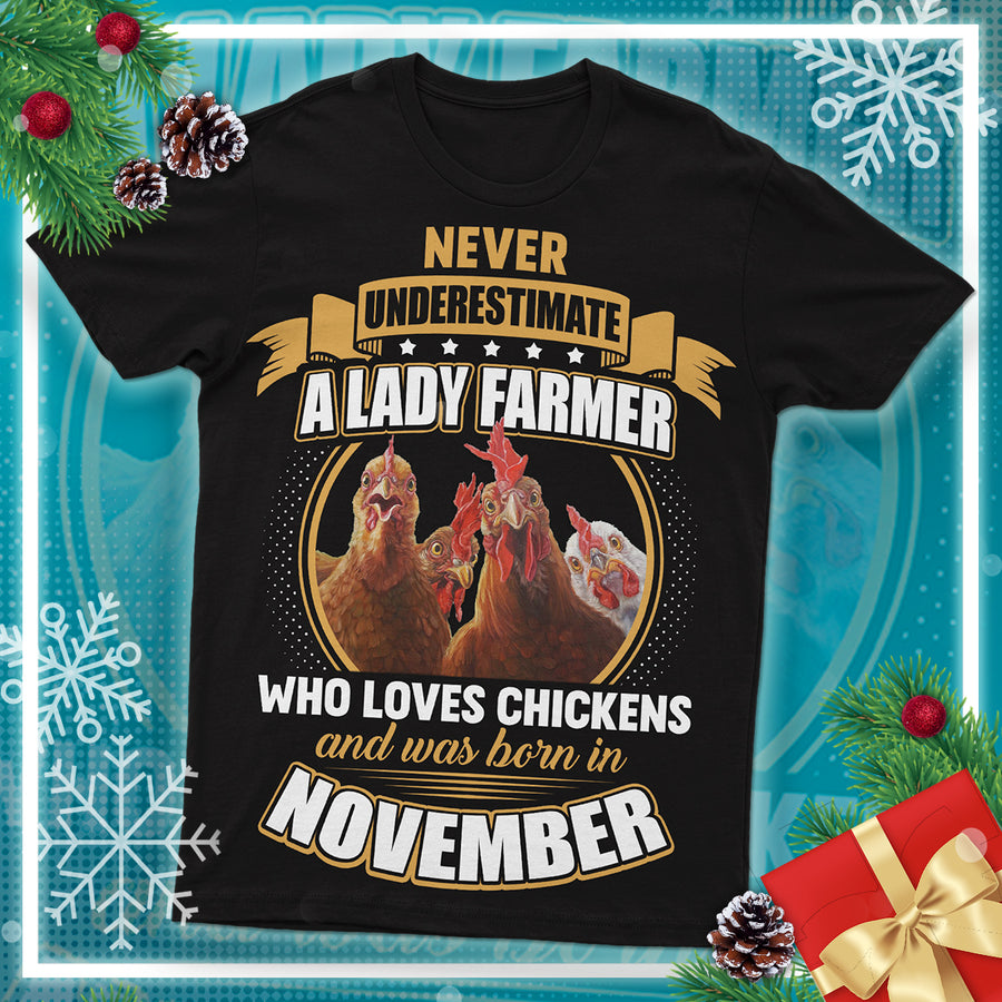 Never Underestimate A Lady Farmer And Was Born In November  Chickens T Shirt