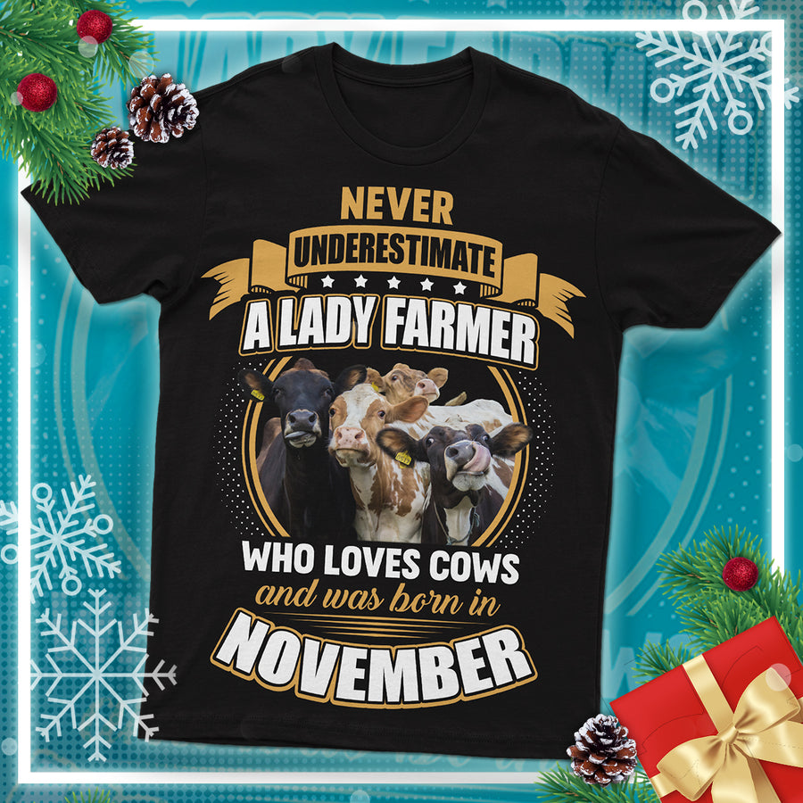 Never Underestimate A Lady Farmer And Was Born In November  Cows T Shirt