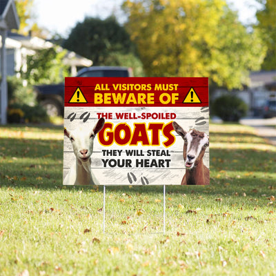 All Visitors Must Beware Of The Well-Spoiled Goats Yard Sign