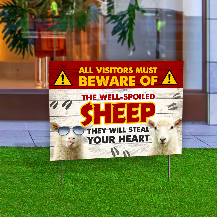 All Visitors Must Beware Of The Well-Spoiled Sheep Yard Sign