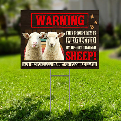 This Property is Protected By Highly Trained Sheep Yard Sign