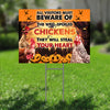 The Well-Spoiled Chickens Will Steal Your Heart Halloween Yard Sign