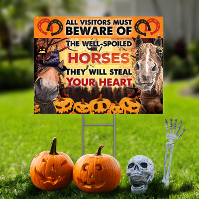 The Well-Spoiled Horses Will Steal Your Heart Halloween Yard Sign