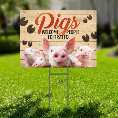Pigs Welcome People Tolerated Yard Sign
