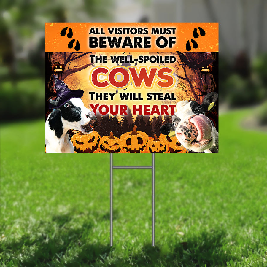 All Visitors Must Beware Of The Well-Spoiled Cows Yard Sign
