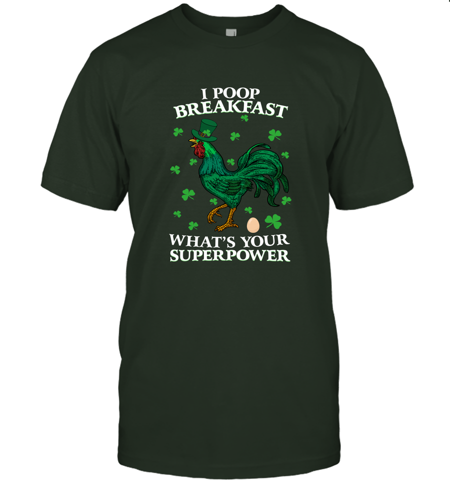 I Poop Breakfast What's Your Superpower T shirt
