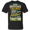Never Underestimate A Farm Lady In Her Forties With A Tractor T-shirt