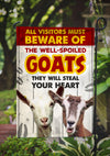 All Visitors Must Beware Of The Well-Spoiled Goats Garden Flag