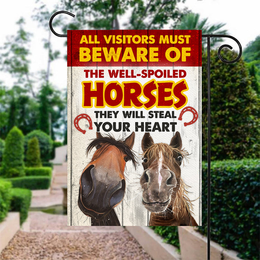 All Visitors Must Beware Of The Well-Spoiled Horses Garden Flag