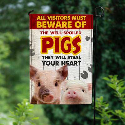 All Visitors Must Beware Of The Well-Spoiled Pigs Garden Flag