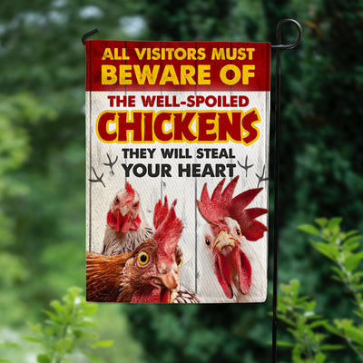 All Visitors Must Beware Of The Well-Spoiled Chickens Garden Flag