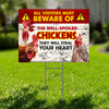 All Visitors Must Beware Of The Well-Spoiled Chickens Yard Sign