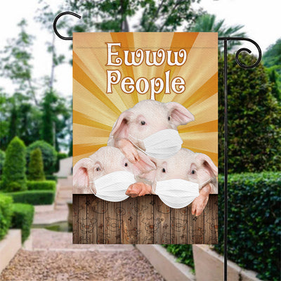 Ew People Pigs Garden Flag