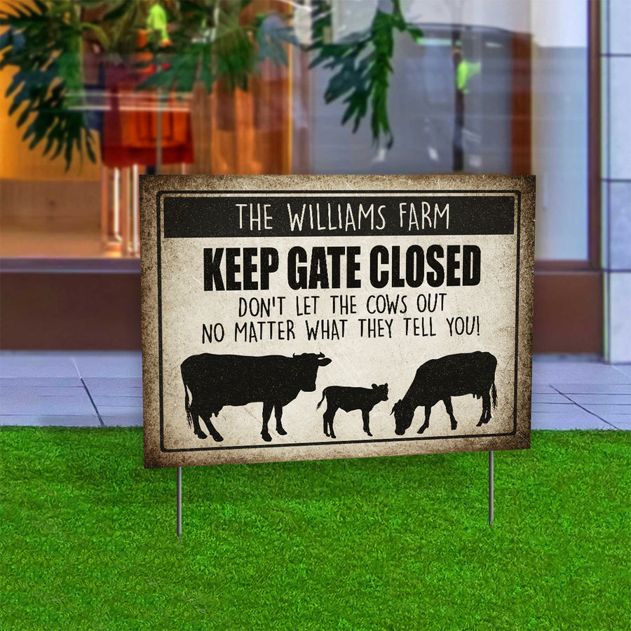 Personalized Keep Gate Closed Cow Yard Sign
