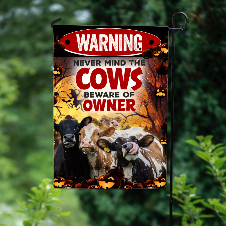 Never Mind The Cows, Beware Of Owner Garden Flag