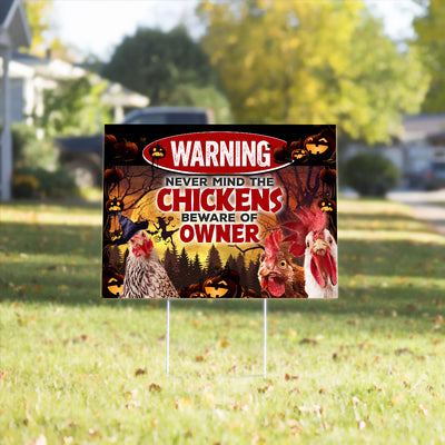 Never Mind The Chickens Beware Of Owner Halloween Yard Sign