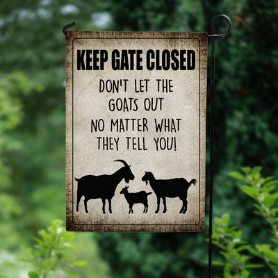 Keep Gate Closed Goat Garden Flag