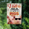 Visitors Must Be Approved By The Pigs Garden Flag
